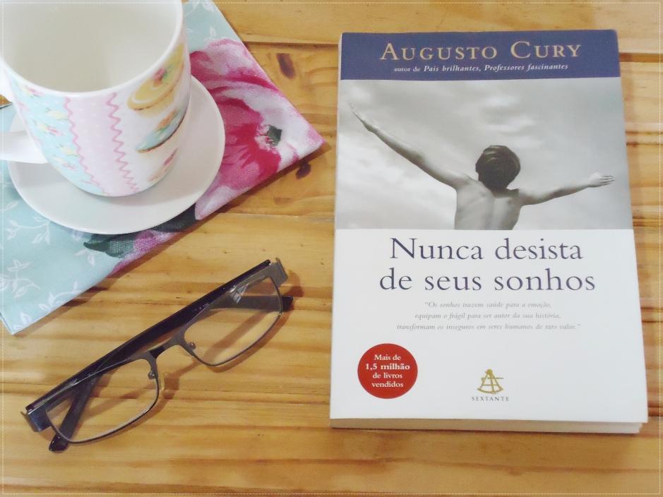 Resenha Nunca Desista De Seus Sonhos Augusto Cury